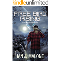 Free Bird Rising (Four Horsemen Tales Book 7)