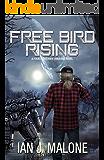 Free Bird Rising (Four Horsemen Tales Book 7)