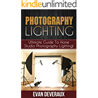Photography Lighting: Ultimate Guide To Home Studio Photography Lighting! book cover