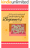 Illustrated Cardmaking for Beginners: Making Greeting Cards by Hand