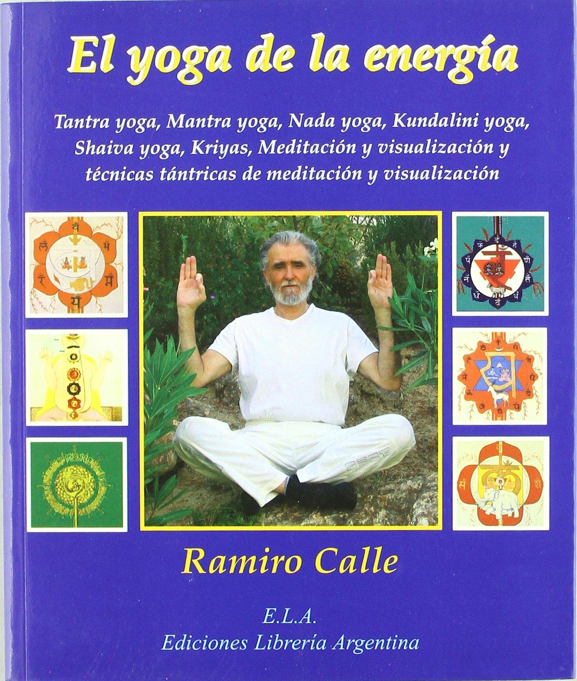 El yoga de la energía : tantra yoga, mantra yoga, nada yoga ...