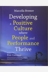 Developing a Positive Culture Where People and Performance Thrive Paperback