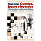 Cuentos, jaques y leyendas: Historias dentro y fuera del tablero (Los Cuatro Vientos nº 181)
