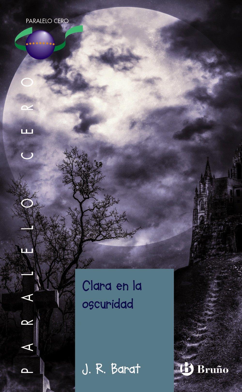 Clara en la oscuridad Castellano - JUVENIL - PARALELO CERO: Amazon ...