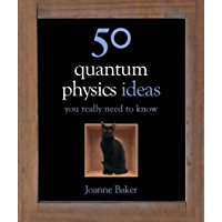 50 Quantum Physics Ideas You Really Need to Know (50 Ideas You Really Need to Know series) (English Edition)