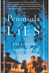 Peninsula of Lies: A True Story of Mysterious Birth and Taboo Love Kindle Edition