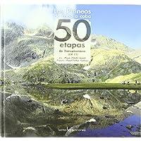 Los Pirineos de cabo a cabo: 50 etapas. La Transpirenaica (GR 11) (Iris)