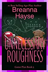 Unnecessary Roughness (Game Plan Book 5) Kindle Edition