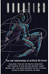 Robotica: The Real Relationships of Artificial Life Forms Kindle Edition