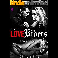 Love Riders [Livre 2]: (New Romance) (French Edition)