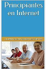 Principiantes en Internet (Spanish Edition) Kindle Edition