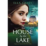 The House by the Lake: Gripping and emotional World War 2 fiction (Secrets of Paris)