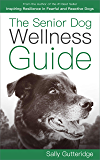 The Senior Dog Wellness Guide (English Edition)