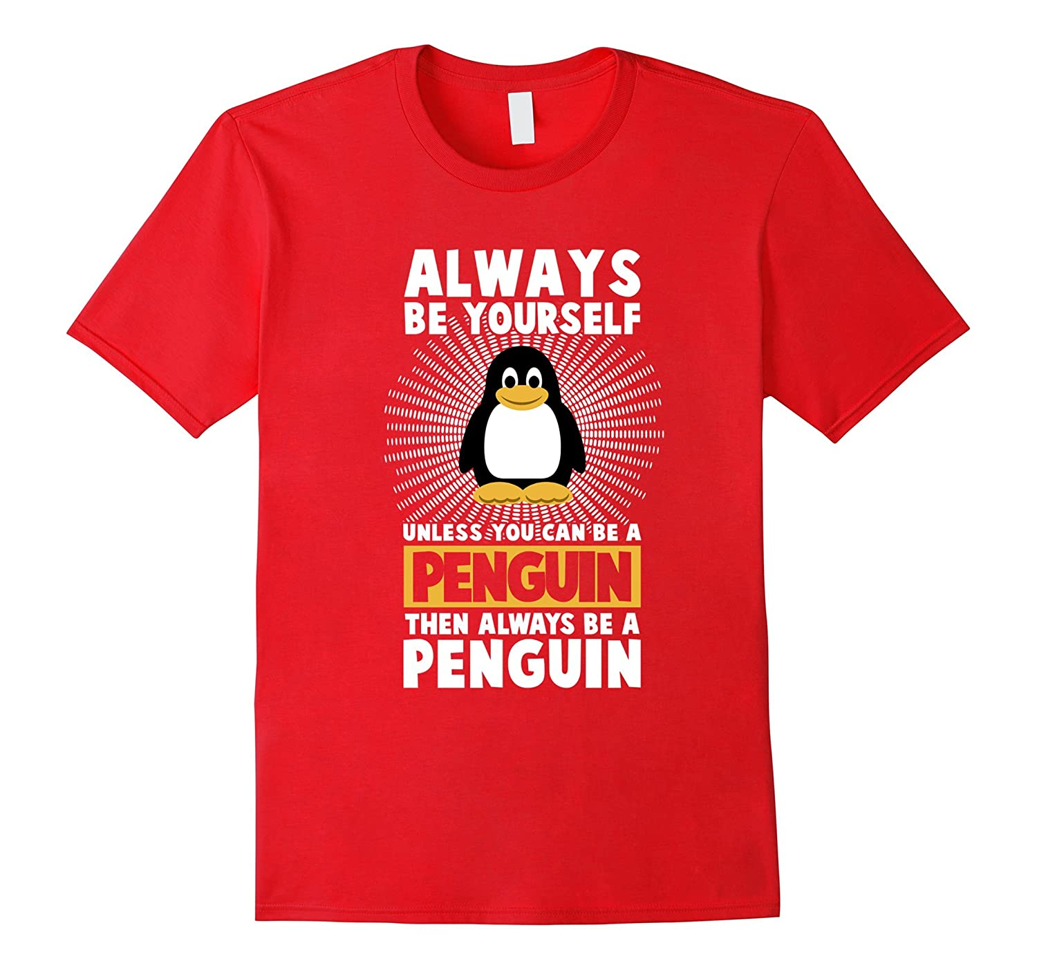 Funny Penguin Lover Gift, Always Be Your Self Quotes Tshirt