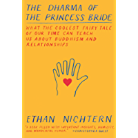 The Dharma of The Princess Bride: What the Coolest Fairy Tale of Our Time Can Teach Us About Buddhism and Relationships (English Edition)
