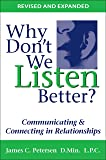 Why Don't We Listen Better? Communicating & Connecting in Relationships 2nd Edition