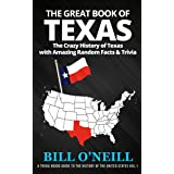 The Great Book of Texas: The Crazy History of Texas with Amazing Random Facts & Trivia (A Trivia Nerds Guide to the History o