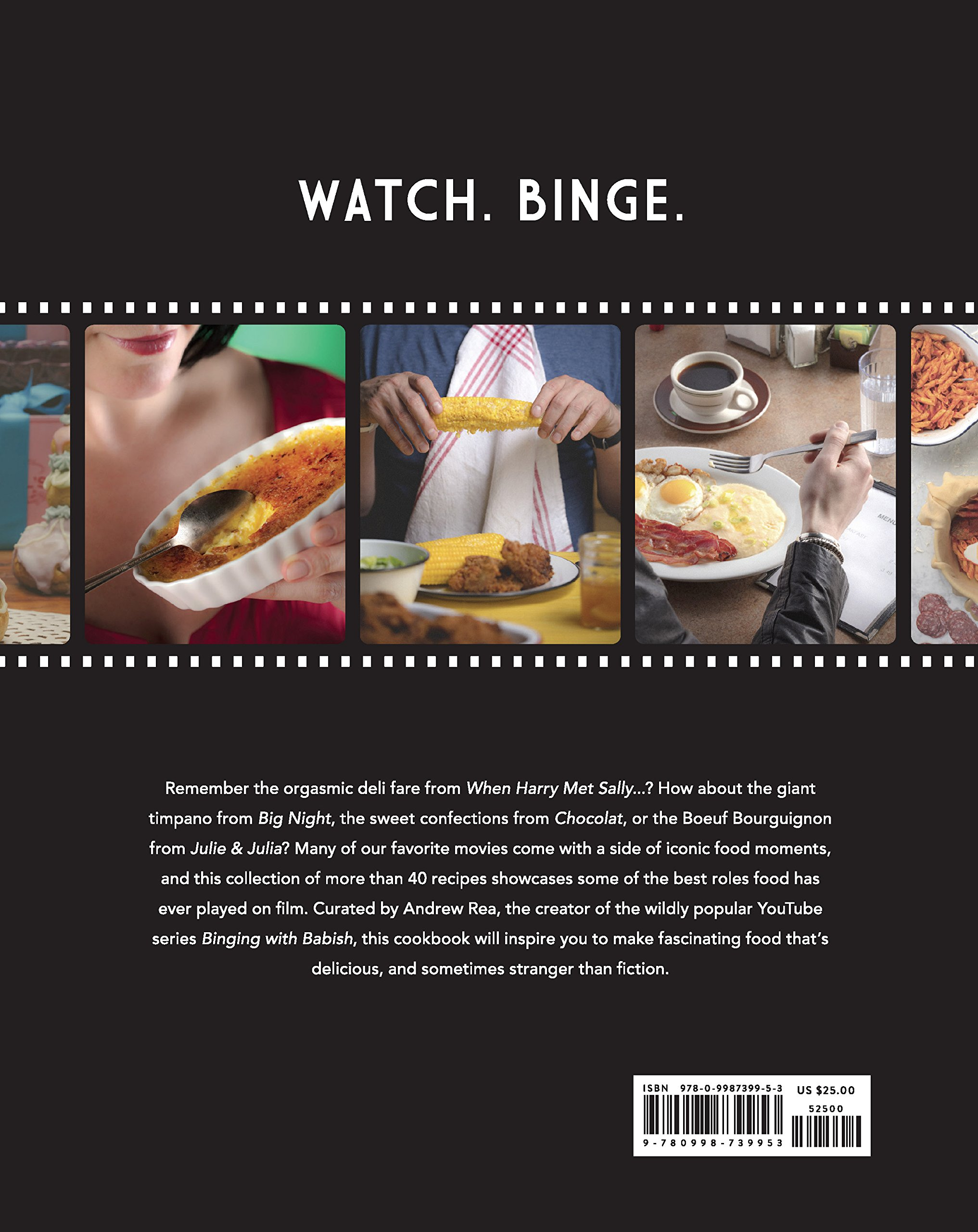 Eat What You Watch A Cookbook For Movie Lovers Amazon Co Uk Rea Andrew 9780998739953 Books