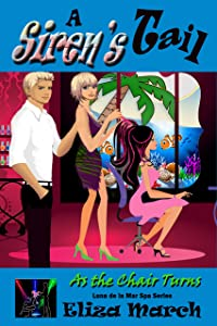 A Siren's Tail: Luna de la Mar Salon & Spa (As the Chair Turns Book 2)