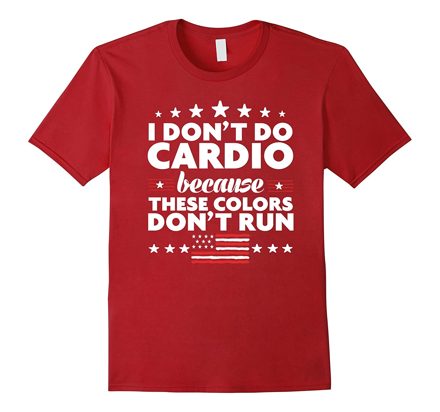 0e5ff67ffa Funny 4th of July Shirts-I Dont Do Cardio for Men or Women-TH - TEEHELEN