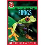 Frogs (Scholastic Reader, Level 2: Nic Bishop #4) (Scholastic Reader Level 2)