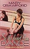 So the Heart Can Dance (A Hidden Beauty Novel Book 2)