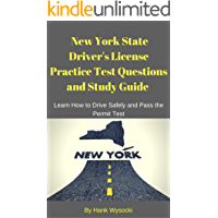 New York State Driver's License Practice Test Questions and Study Guide: Learn How to Drive Safely and Pass the Permit Test (Learn to Drive Series Book 1)