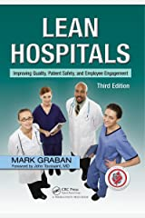 Lean Hospitals: Improving Quality, Patient Safety, and Employee Engagement, Third Edition Kindle Edition