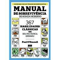 Manual de sobrevivência do homem moderno: 367 habilidades clássicas que seu pai nunca ensionou: 367 habilidades clássicas que seu pai nunca ensionou