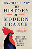 The History of Modern France: From the Revolution to the War on Terror