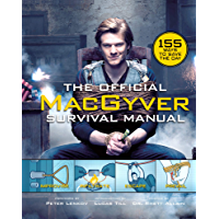 The Official MacGyver Survival Manual: 155 Ways to Save the Day (English Edition)
