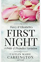 Darcy and Elizabeth's First Night: A Pride and Prejudice Variation Kindle Edition