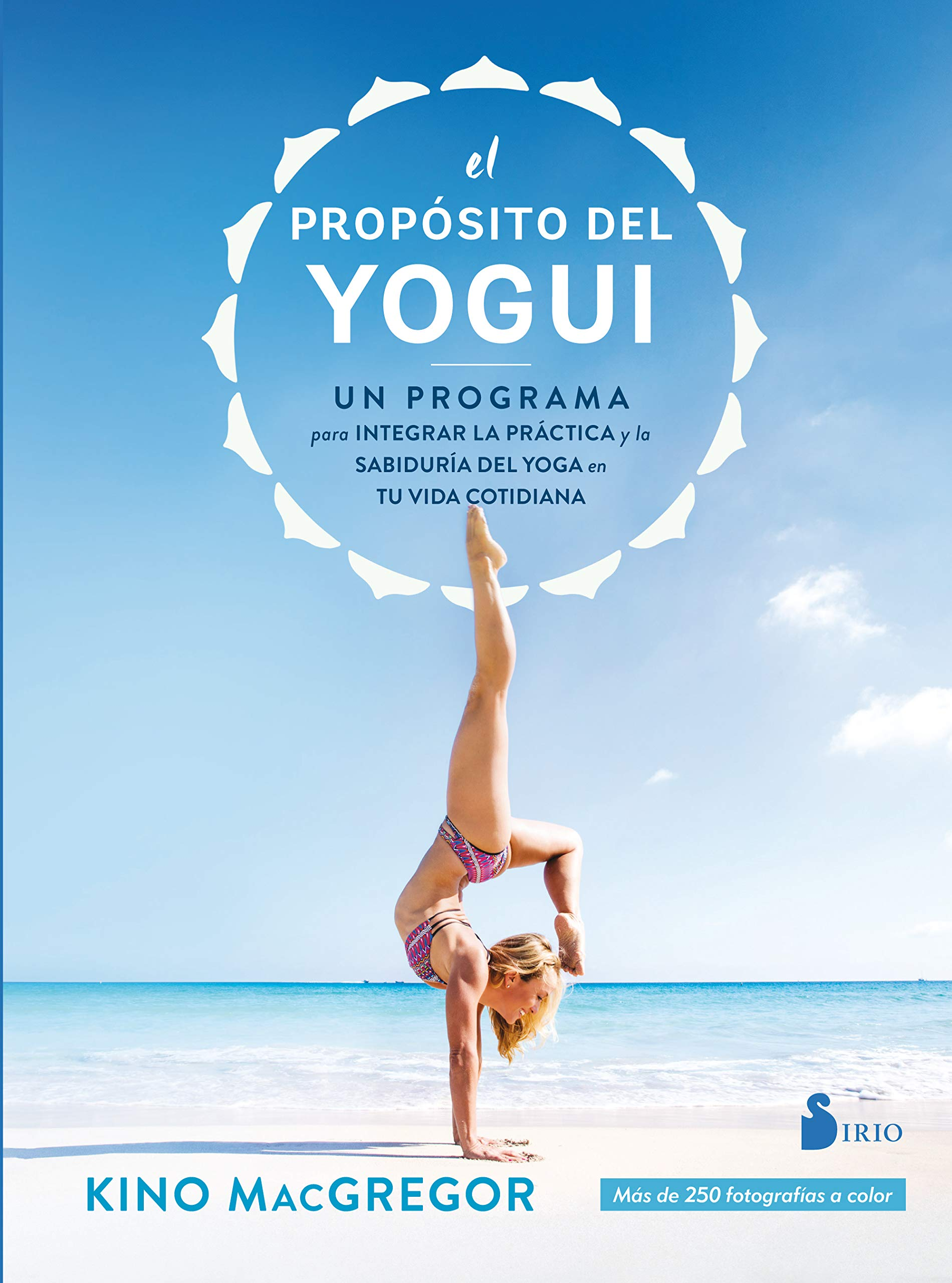 Propósito del yogui,El: Amazon.es: Kino McGregor, Julia ...