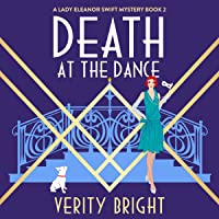 Death at the Dance: An Addictive Historical Cozy Mystery: A Lady Eleanor Swift Mystery, Book 2