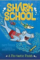 A Fin-tastic Finish (Shark School Book 5) Kindle Edition