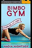 Giggles & Lust: Bimbo Gym (Bimbo Babe Lust Book 4) (English Edition)