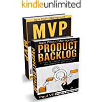 Agile Product Management (Box Set): Product Backlog 21 Tips & Minimum Viable Product with Scrum (MVP)  21 Tips (scrum, scrum master, agile development, agile software development)