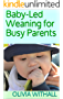 Baby-Led Weaning for Busy Parents