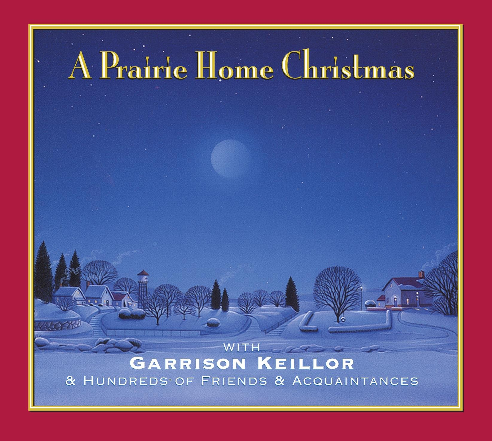 A Prairie Home Christmas: With Garrison Keillor & Hundreds of Friends &  Acquaintances (Lake Wobegon): Garrison Keillor, Ensemble Cast:  0025024427046: ...