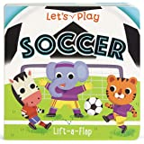 Let's Play Soccer (Chunky Lift-a-flap Book) (Children's Interactive Chunky Lift-A-Flap Board Book)