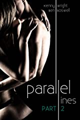Parallel Lines: An Experiment in Temptation (Part 2) Kindle Edition