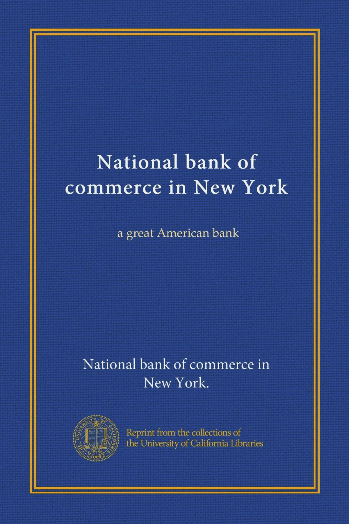 National bank of commerce in New York: a great American bank pdf epub