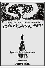 ¿Quién es Penélope Hart?: El holocausto nuclear tiene un nombre (Spanish Edition) Kindle Edition