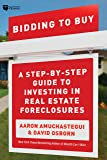 Bidding to Buy: A Step-by-Step Guide to Investing in Real Estate Foreclosures