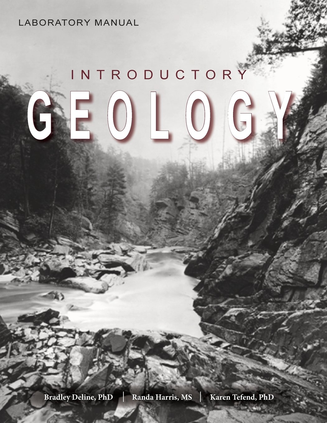 Laboratory Manual for Introductory Geology: Bradley Deline, Randa Harris,  Karen Tefend: 9781940771366: Amazon.com: Books