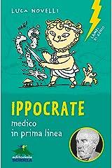 Ippocrate, medico in prima linea (Lampi di genio) (Italian Edition) Kindle Edition