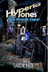 Hyperia Jones and the Olive Branch Caper: Hyperia Jones: Book One Kindle Edition