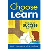 Choose to Learn: Teaching for Success Every Day