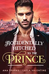Accidentally Hitched To The Prince (Royal Heat Book 1) Kindle Edition
