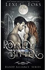 Royally Bitten (Blood Alliance Series Book 2) Kindle Edition